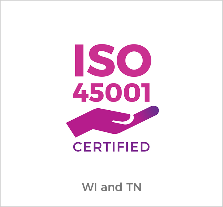 ISO 45001 Certified in Wisconsin and Tennessee
